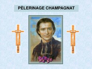 PÈLERINAGE CHAMPAGNAT