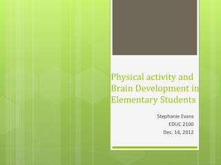 Physical activity and  Brain Development  in E lementary Students