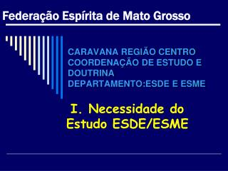 CARAVANA REGI�O CENTRO COORDENA��O DE ESTUDO E DOUTRINA DEPARTAMENTO:ESDE E ESME