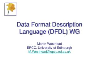 Data Format Description Language (DFDL) WG
