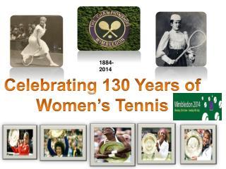 Celebrating 130 Years of Women's Tennis