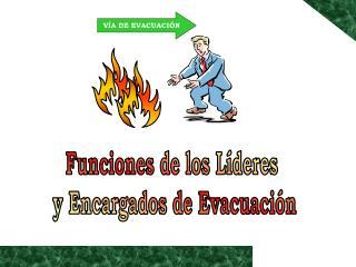 Funciones de los Líderes  y Encargados de Evacuación