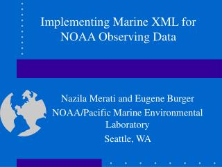 Implementing Marine XML for NOAA Observing Data