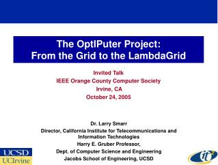 The OptIPuter Project:  From the Grid to the LambdaGrid