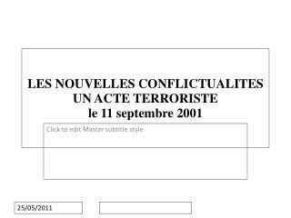 LES NOUVELLES CONFLICTUALITES UN ACTE TERRORISTE le 11 septembre 2001