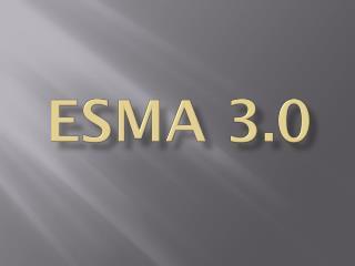 ESMA 3.0