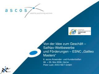 """Von der Idee zum Geschäft –  SatNav-Wettbewerbe  und Förderungen – ESNC """"Galileo Masters"""""""