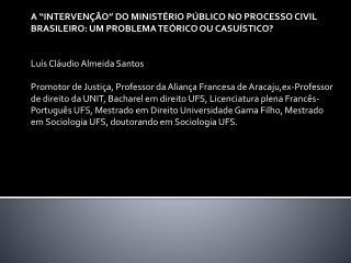 A participação do Ministério Público no processo civil Problema Casuístico :