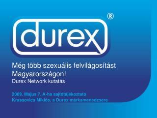 Még több szexuális felvilágosítást Magyarországon! Durex Network kutatás
