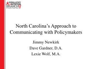 North Carolina's Approach to Communicating with Policymakers