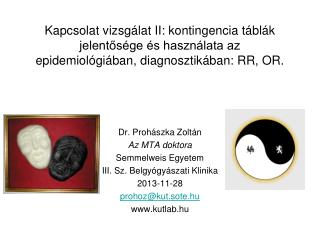 Dr. Prohászka Zoltán Az MTA doktora Semmelweis Egyetem  III. Sz. Belgyógyászati Klinika 2013-11-28