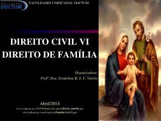 FACULDADES UNIFICADAS   DOCTUM DIREITO CIVIL  VI DIREITO DE FAMÍLIA Organizadora: