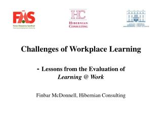 Challenges of Workplace Learning  -  Lessons from the Evaluation of  Learning @ Work