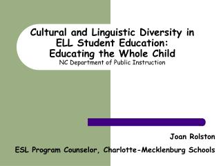 Joan Rolston ESL Program Counselor, Charlotte-Mecklenburg Schools