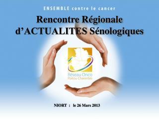Rencontre Régionale d'ACTUALITES  Sénologiques