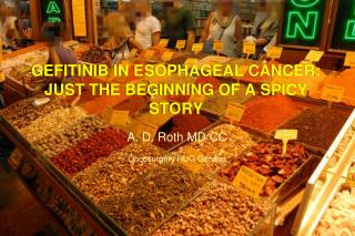 GEFITINIB IN ESOPHAGEAL CANCER: JUST THE BEGINNING OF A SPICY STORY