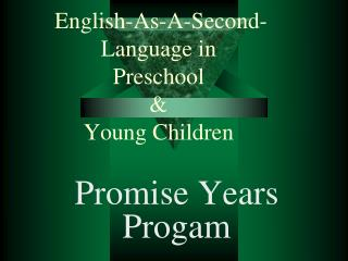 English-As-A-Second-Language in  Preschool  &  Young Children