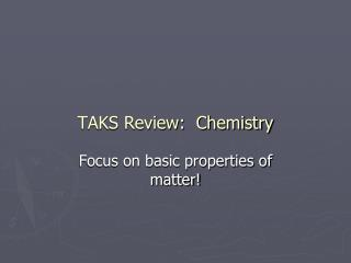 TAKS Review:  Chemistry