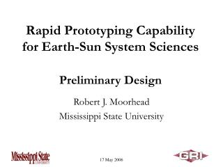 Rapid Prototyping Capability for Earth-Sun System Sciences Preliminary Design