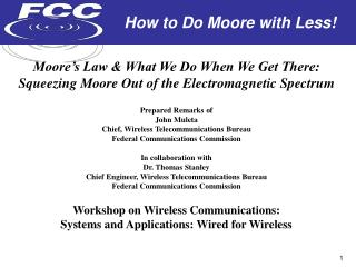Moore's Law & What We Do When We Get There: Squeezing Moore Out of the Electromagnetic Spectrum