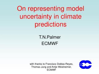 On representing model uncertainty in climate predictions