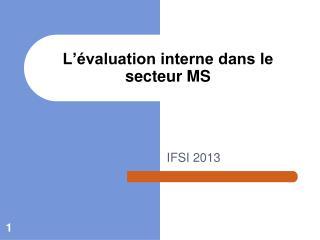 L'évaluation interne dans le secteur MS