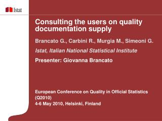 European Conference on Quality in Official Statistics (Q2010)  4-6 May 2010, Helsinki, Finland
