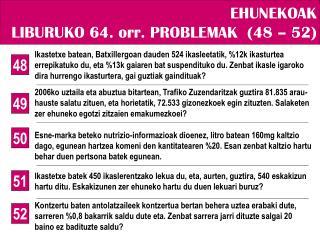 EHUNEKOAK LIBURUKO 64. orr. PROBLEMAK  (48 – 52)