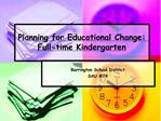 Planning for Educational Change: Full-time Kindergarten