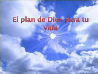 El plan de Dios para tu vida