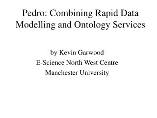 Pedro: Combining Rapid Data Modelling and Ontology Services