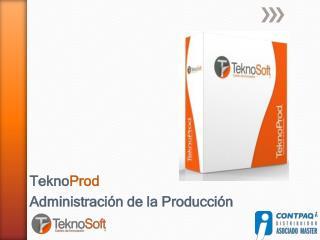 Tekno Prod Administración de la Producción