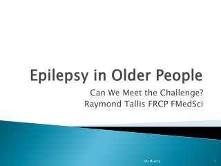 Epilepsy in Older People