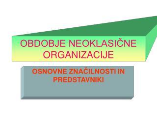 OBDOBJE NEOKLASIČNE ORGANIZACIJE