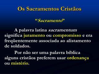 Os Sacramentos Crist os