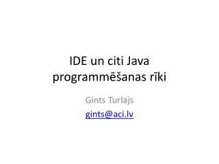 IDE un citi Java  programmēšanas rīki