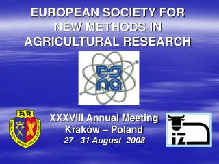 EUROPEAN SOCIETY FOR NEW METHODS IN AGRICULTURAL RESEARCH