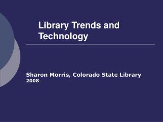 Library Trends and Technology