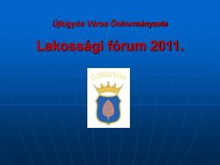 Újkígyós Város Önkormányzata Lakossági fórum 2011.