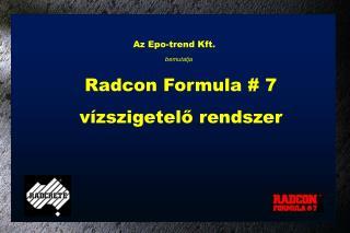 Az Epo-trend Kft. bemutatja Radcon Formula # 7 vízszigetelő rendszer