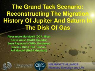 Alessandro Morbidelli (OCA, Nice) Kevin Walsh (SWRI, Boulder) Sean Raymond (CNRS, Bordeaux)