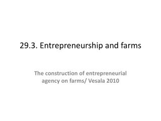 29.3.  Entrepreneurship  and  farms