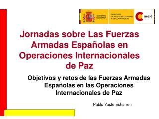 Jornadas sobre Las Fuerzas Armadas Españolas en Operaciones Internacionales de Paz