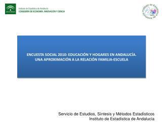 ENCUESTA SOCIAL 2010: EDUCACIÓN Y HOGARES EN ANDALUCÍA.