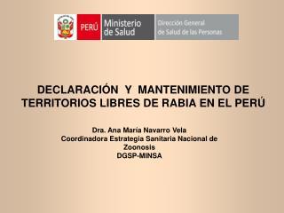 DECLARACIÓN  Y  MANTENIMIENTO DE TERRITORIOS LIBRES DE RABIA EN EL PERÚ