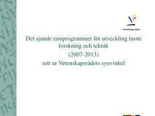 Det sjunde ramprogrammet för utveckling inom forskning och teknik  (2007-2013)