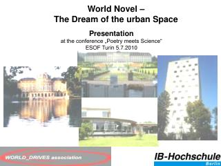 World Novel –  The Dream of the urban Space