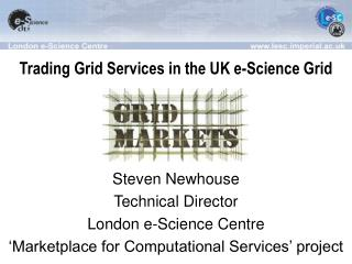 Trading Grid Services in the UK e-Science Grid