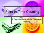 Point-In-Time Counting