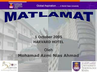 1 October 2005 HARVARD HOTEL Oleh Mohamad Azmi Nias Ahmad